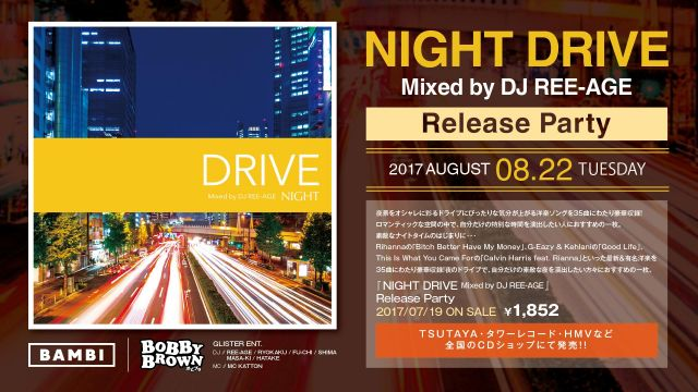 NIGHT DRIVE - Mixed by DJ REE - AGE Release Party - / BOBBY BROWN
