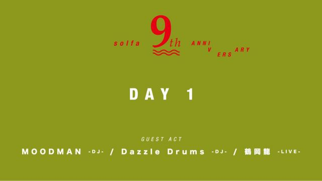Solfa 9th Anniversary supported by Starter Black Label , CHILL OUT -Day 1-