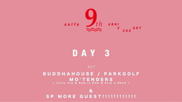 Solfa 9th Anniversary supported by Starter Black Label , CHILL OUT-Day 3-