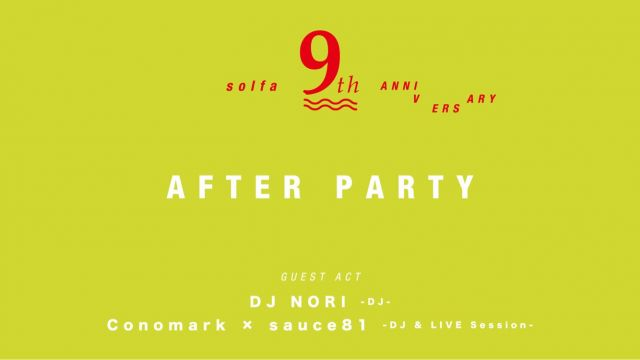 Solfa 9th Anniversary supported by Starter Black Label , CHILL OUT -AFTER PARTY-