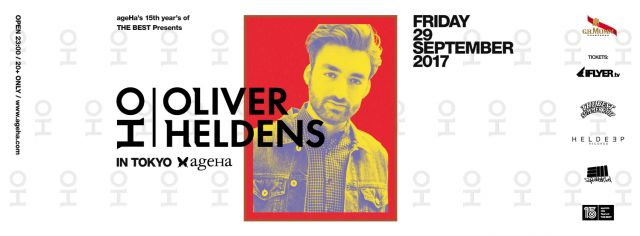 ageHa 15th year's of THE BEST Presents OLIVER HELDENS in TOKYO Supported by G.H.MUMM&iFlyer