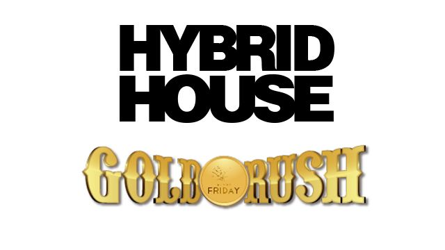 HYBRID HOUSE / GOLD RUSH