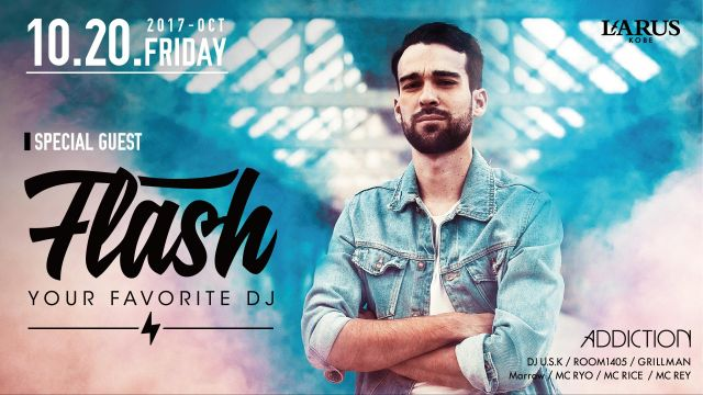 SPECIAL GUEST : DJ FLASH / ADDICTION