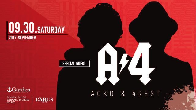SPECIAL GUEST : A4 ACKO & 4REST