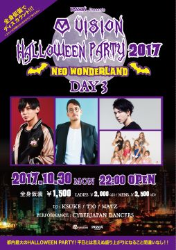 PASSOA Presents VISION HALLOWEEN PARTY 2017 〜NEO WONDERLAND〜DAY3
