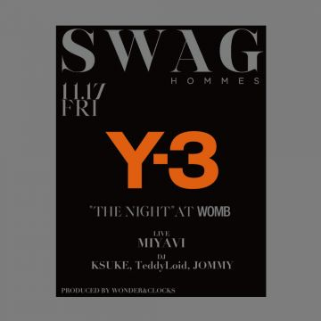 "SWAG HOMMES ""THE NIGHT"" supported by Y-3  produced by WONDER&CLOCKS//ワンクロ"