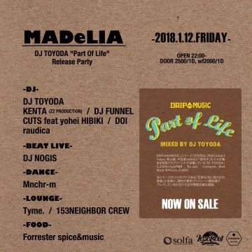 "MADeLIA   -DJ TOYODA ""Part Of Life"" Release Party-"