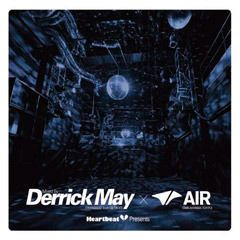 HeartBeat Presents Mixed By Derrick May × Air