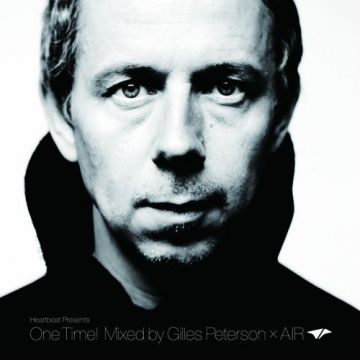 Heartbeat Presents One Time! Mixed by Gilles Peterson × AIR