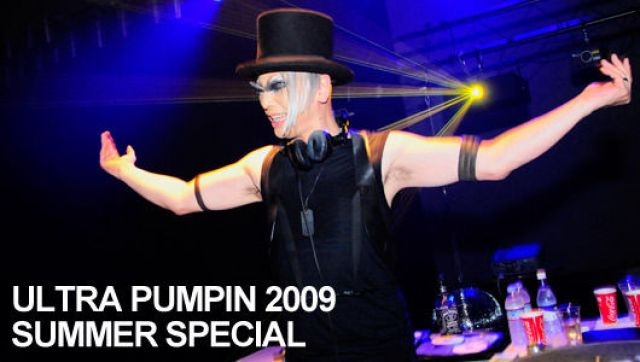 ULTRA PUMPIN 2009 SUMMER SPECIAL(7/25)