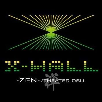 X-HALL -ZEN- / THEATER OSU